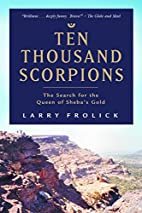 Ten Thousand Scorpions: The Search for the…