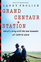Grand Centaur Station: Unruly Living With…