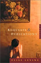 Requests and Dedications by Elise Levine