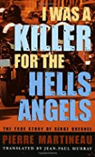 I Was a Killer for the Hells Angels: The…