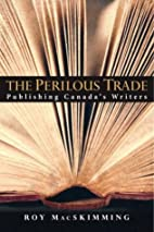 The Perilous Trade: Book Publishing in…