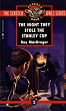 The Night They Stole the Stanley Cup by Roy…