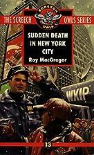 Sudden Death in New York City (Screech Owls…