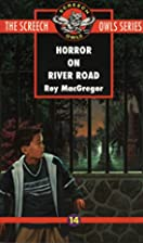Horror on River Road (Screech Owls Series…