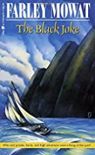 The Black Joke by Farley Mowat