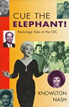 Cue the Elephant: Backstage Tales at the CBC…