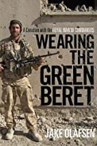 Wearing the Green Beret: A Canadian with the…