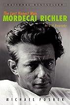 The Last Honest Man: Mordecai Richler: An…