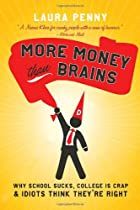 More Money Than Brains: Why Schools Suck,…