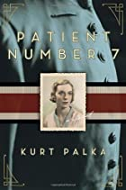 Patient Number 7 by Kurt Palka