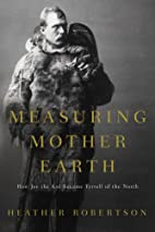 Measuring Mother Earth: How Joe the Kid…