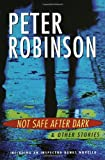 Robinson, Peter: Not Safe After Dark and Other Stories