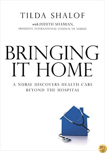 Bringing It Home: A Nurse Discovers Healthcare Beyond the Hospital