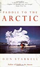 Paddle to the Arctic: The Incredible Story…