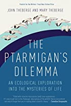The Ptarmigan's Dilemma: An Exploration…