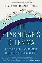 The Ptarmigan's Dilemma: An Exploration…