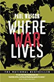 Watson, Paul: Where War Lives