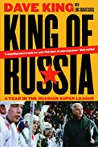 King of Russia: A Year in the Russian Super…