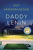 Daddy Lenin and Other Stories by Guy…