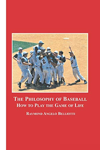 the-philosophy-of-baseball-how-to-play-the-game-of-life