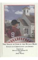The Image of God in the Human Body: Essays…