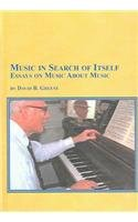 Music In Search Of Itself: Essays On Music…