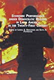 Gustafson, Lowell S.: Economic Performance Under Democratic Regimes in Latin America in the Twenty-First Century