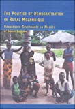 Harrison, Graham: The Politics of Democratisation in Rural Mozambique: Grassroots Governance in Mecufi (African Studies (Lewiston, N.Y.), V. 55.)