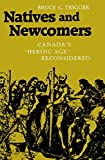 "Trigger, Bruce: Natives and Newcomers: Canada's ""Heroic Age"" Reconsidered"
