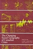 Bourne, Larry S.: The Changing Social Geography of Canadian Cities