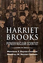 Harriet Brooks: Pioneer Nuclear Scientist by…