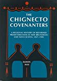 Hay, Eldon: The Chignecto Covenanters: A Regional History of Reformed Presbyterianism in New Brunswick and Nova Scotia, 1827-1905