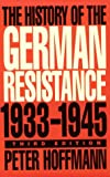 Hoffmann, Peter: The History of the German Resistance 1933-1945