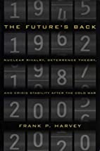 The Future's Back: Nuclear Rivalry,…