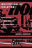 Andrea Chandler: Institutions of Isolation: Border Controls in the Soviet Union and Its Successor States, 1917-1993 (Studies in Russian Literature and Theory)