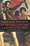 Best, Geoffrey: War and Society in Revolutionary Europe, 1770-1870