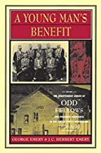 A Young Man's Benefit: The Independent Order…