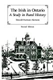 Akenson, Donald H.: The Irish in Ontario: A Study in Rural History