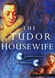 Sim, Alison: The Tudor Housewife