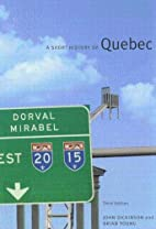 A Short History of Quebec by John A.…