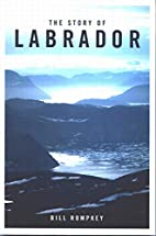 The Story of Labrador by Bill Rompkey