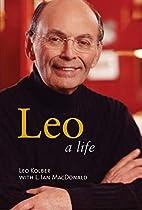 Leo a life by Leo Kolber