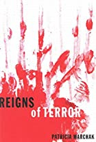 Reigns of terror by M. Patricia Marchak