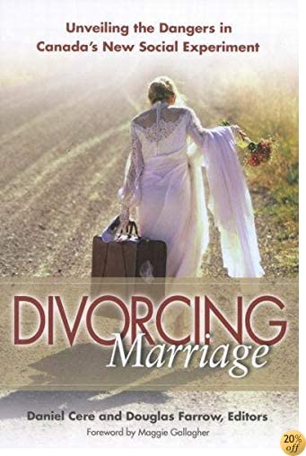 Divorcing Marriage: Unveiling the Dangers in Canada's New Social Experiment