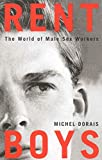 Dorais, Michel: Rent Boys: The World Of Male Sex Workers