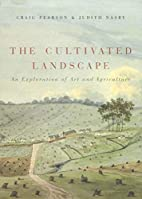 The cultivated landscape : an exploration of…