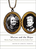 Engel, Marian: Marian and the Major: Marian Engel's Elizabeth and the Golden City