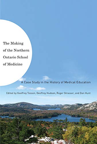 the-making-of-the-northern-ontario-school-of-medicine-a-case-study-in-the-history-of-medical-education