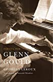 LeRoux, Georges: Partita for Glenn Gould: An Inquiry Into the Nature of Genius