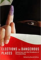 Elections in Dangerous Places: Democracy and…